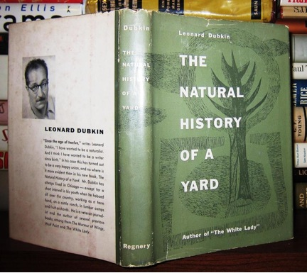 Commonplace Nature, Close at Hand: Thinking about Leonard Dubkin as Spring Emerges
