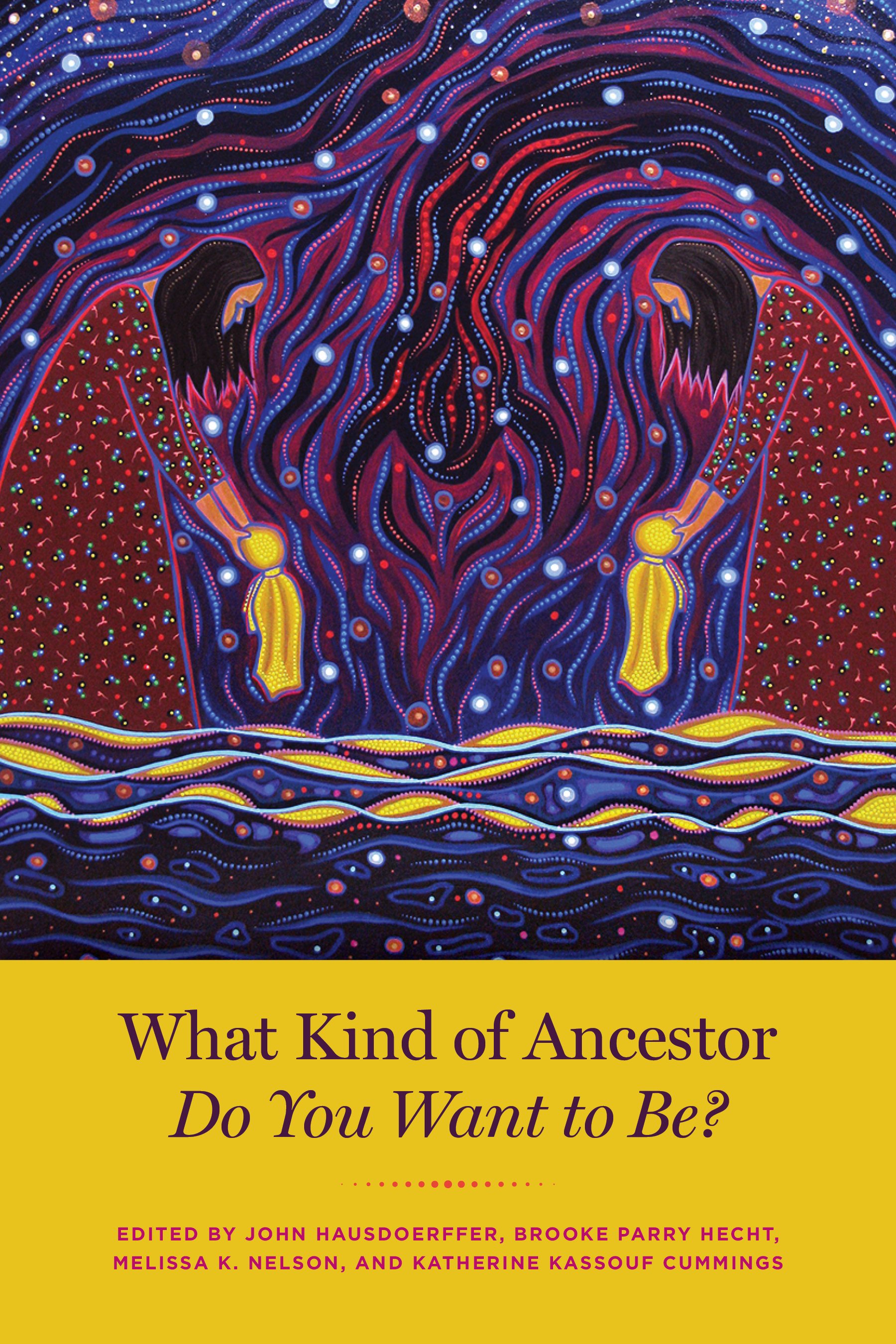 Cover of What Kind of Ancestor Do You Want to Be?